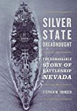 img - for Silver State Dreadnought: The Remarkable Story of Battleship Nevada book / textbook / text book