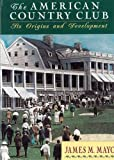 The American Country Club: Its Origins and Development