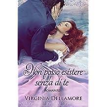 Non posso esistere senza di te (Italian Edition)