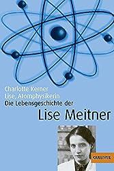 Lise, Atomphysikerin: Die Lebensgeschichte der Lise Meitner. Mit Fotos (Gulliver)