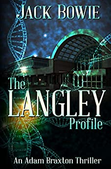 The Langley Profile (An Adam Braxton Thriller Book 3) by [Bowie, Jack]