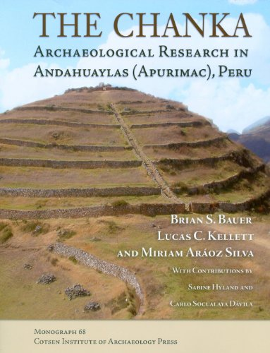The Chanka: Archaeological Research in Andahuaylas (Apurimac), Peru (Monographs)