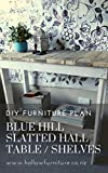 DIY Furniture Plans   Blue Hill Slatted Hall Table / Shelves: Learn How to Make Your Own Furniture with DIY Plans by Hollow Furniture
