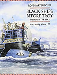 Black Ships Before Troy: The Story of the THE ILIAD