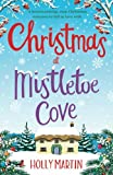 Christmas at Mistletoe Cove: A heartwarming, cosy Christmas romance to fall in love with by  Holly Martin in stock, buy online here