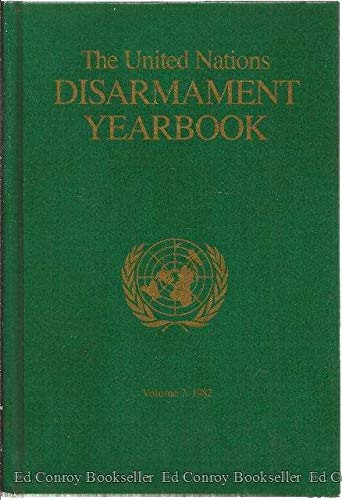 UNITED NATIONS DISARMAMENT YEARBOOK, THE, Volume 7: 1982