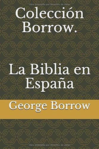 Colección Borrow. La Biblia en España: Amazon.es: Borrow, George, Azaña, Manuel: Libros