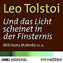 Und das Licht scheinet in der Finsternis Hörspiel von Leo Tolstoi Gesprochen von: Hans Mahnke, Mila Kopp, Ortrud Bechler, Heinz-Dieter Eppler