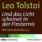 Und das Licht scheinet in der Finsternis | Leo Tolstoi