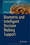 Biometric and Intelligent Decision Making Support, Kaklauskas, Arturas, 3319136585