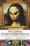 Picturing Extraterrestrials, John F. Moffitt, 1573929905