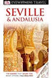 Eyewitness Travel Guides Seville and Andalusia, DK Publishing, 075668403X