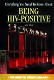 Everything You Need to Know about Being HIV-Positive, Amy Shire, 0823930777