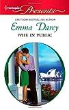 Wife in Public, Emma Darcy, 0373129777