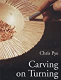 Carving on Turning, Chris Pye, 0946819882
