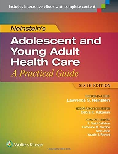 Neinstein's Adolescent and Young Adult Health Care: A Practical Guide (Adolescent Health Care a Practical Guide)