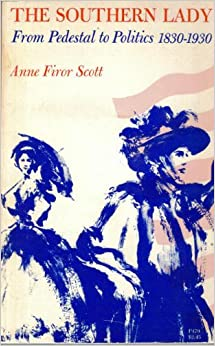 Book The Southern Lady: From Pedestal toPolitics 1830 1930