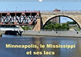Minneapolis, Le Mississippi Et Ses Lacs 2017: Minneapolis La Cite Aux Dix Mille Lacs (Calvendo Places) (French Edition)