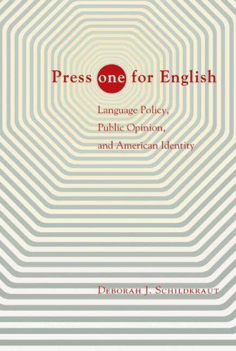 """Download Press """"ONE"""" for English: Language Policy, Public Opinion, and American Identity ( Paperback ) by Schildkraut, Deborah J. published by Princeton University Press ebook"""