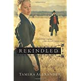 Rekindled (Fountain Creek Chronicles, Book 1)