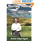 Moving Mama: Taking Care of Mother During Her Final Years With Alzheimer's
