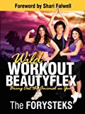 Wild Workout BeautyFlex, The Forystek's, 1935986082