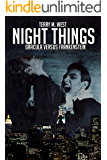 Night Things: Dracula versus Frankenstein (The Magic Now Series Book 1)