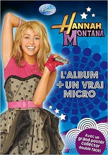 Téléchargement Hannah Montana : Ses incroyables aventures : Le secret de Miley; Chassé-croisé; Camping en forêt : Avec un micro pdf