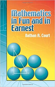 Mathematics in Fun and in Earnest by Nathan Altshiller-Court (2006-02-03)