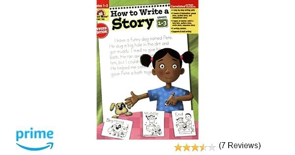 Amazon.com: How to Write a Story, Grades 1-3 (9781557998019): Evan ...