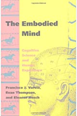 The Embodied Mind: Cognitive Science and Human Experience Paperback