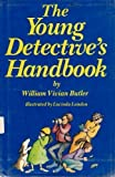 The Young Detective's Handbook, William V. Butler, 0316118885