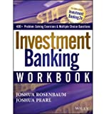 img - for [ INVESTMENT BANKING WORKBOOK (WILEY FINANCE (PAPERBACK) #856) ] By Rosenbaum, Joshua ( Author) 2013 [ Paperback ] book / textbook / text book