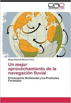 Un mejor aprovechamiento de la navegación fluvial: El transporte Multimodal y los Productos Forestales