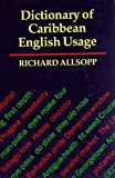 img - for The Dictionary of Caribbean English Usage by Richard Allsopp (1996-09-26) book / textbook / text book