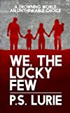 We, The Lucky Few (The Surge Trilogy Book 1)