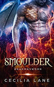 Smoulder: Dragon Shifter Romance (Dragonsworn Book 1) by [Lane, Cecilia]