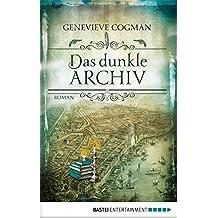 Das dunkle Archiv: Roman (German Edition)