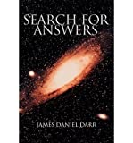 img - for [(Search for Answers)] [Author: James Daniel Darr] published on (October, 2003) book / textbook / text book