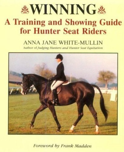 - Winning: A Training and Showing Guide for Hunter Seat Riders