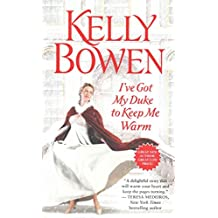 [(I've Got My Duke to Keep Me Warm)] [By (author) Kelly Bowen] published on (December, 2014)