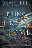 Bring Her Home	 by  David Bell in stock, buy online here