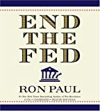 End the Fed (An Unabridged Production)[6-CD Set]