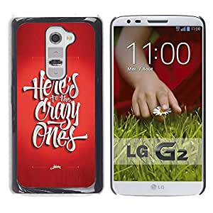 Qstar Arte & diseño plástico duro Fundas Cover Cubre Hard Case Cover para LG G2 / D800 / D802 / D802TA / D803 / VS980 / LS980 ( Crazy Ones Red Funky Poster Cool Text)
