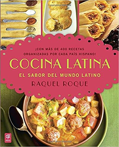 Download cocina latina latin cooking el sabor del mundo latino by download cocina latina latin cooking el sabor del mundo latino by raquel roque pdf forumfinder Image collections