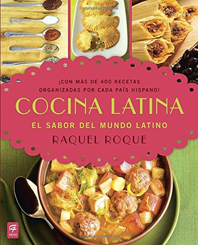 Cocina Latina: El sabor del mundo latino (Spanish Edition)