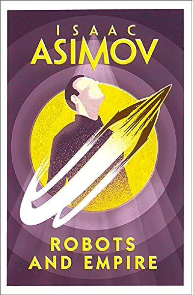 Robots and Empire (Robot 4): Amazon.es: Asimov, Isaac: Libros en idiomas extranjeros