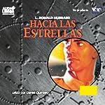 Hacia Las Estrellas [To the Stars] | L. Ron Hubbard