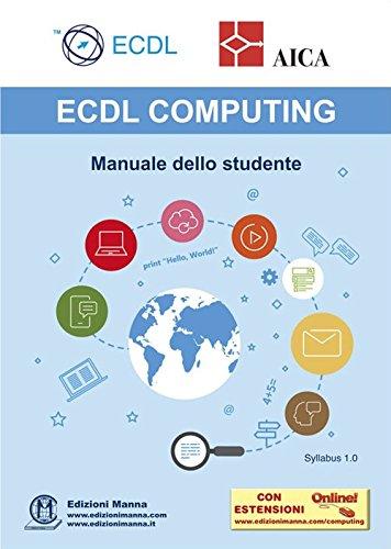 ECDL computing. Manuale dello studente. Con espansione online Copertina flessibile – 16 apr 2018 AICA Edizioni Manna 8885579078 Informatica