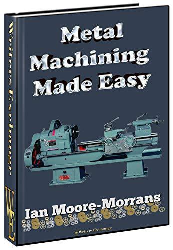 Metal Machining Made Easy